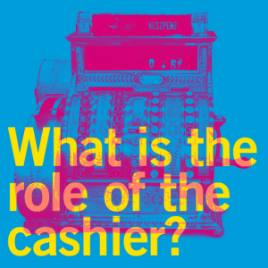What is the role of the cashier?