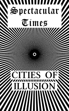 """Spectacular Times: Cities of Illusion"" by Larry Law"