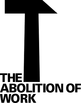 """The Abolition of Work"" by Bob █████"